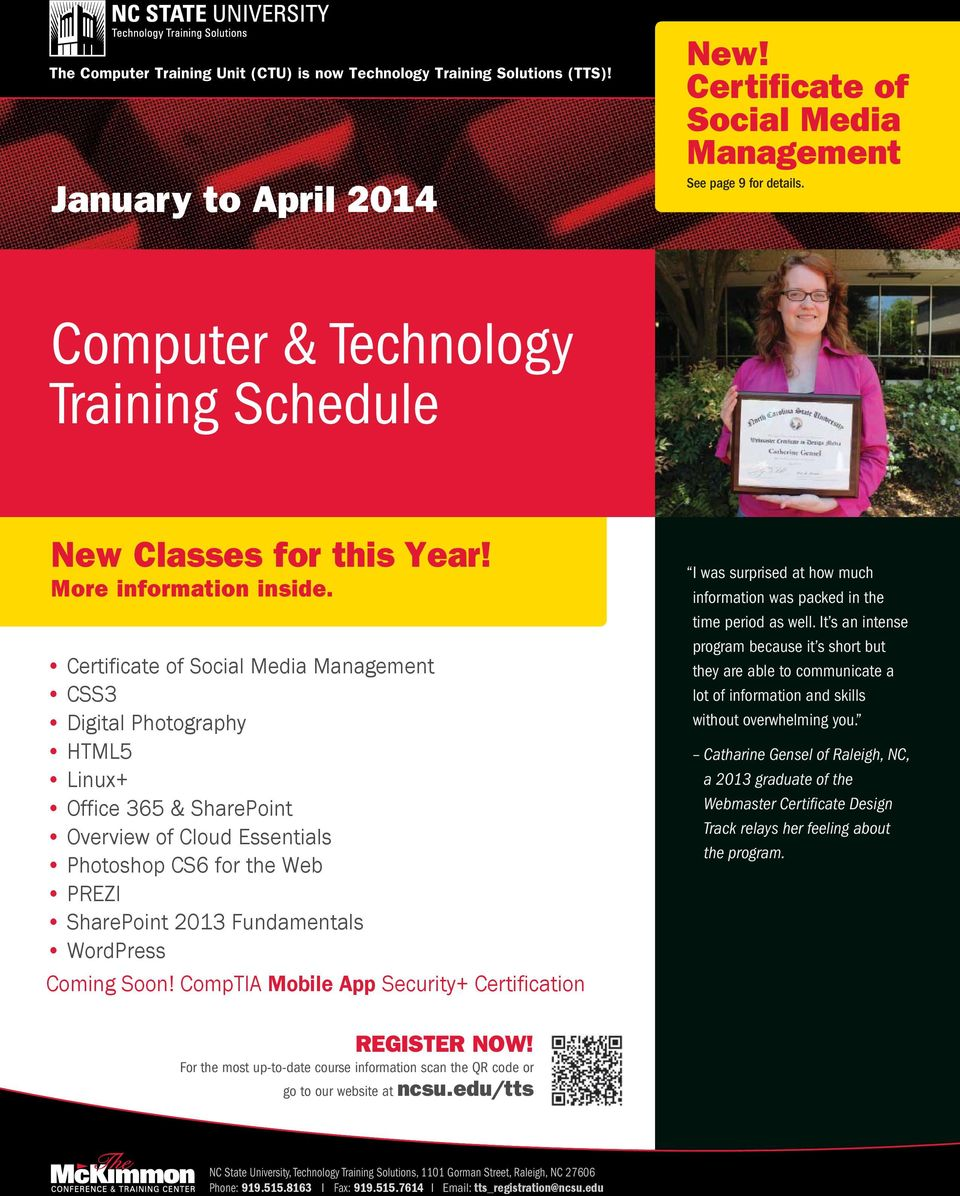 Certificate of Social Media Management CSS3 Digital Photography HTML5 Linux+ Office 365 & SharePoint Overview of Cloud Essentials Photoshop CS6 for the Web PREZI SharePoint 2013 Fundamentals