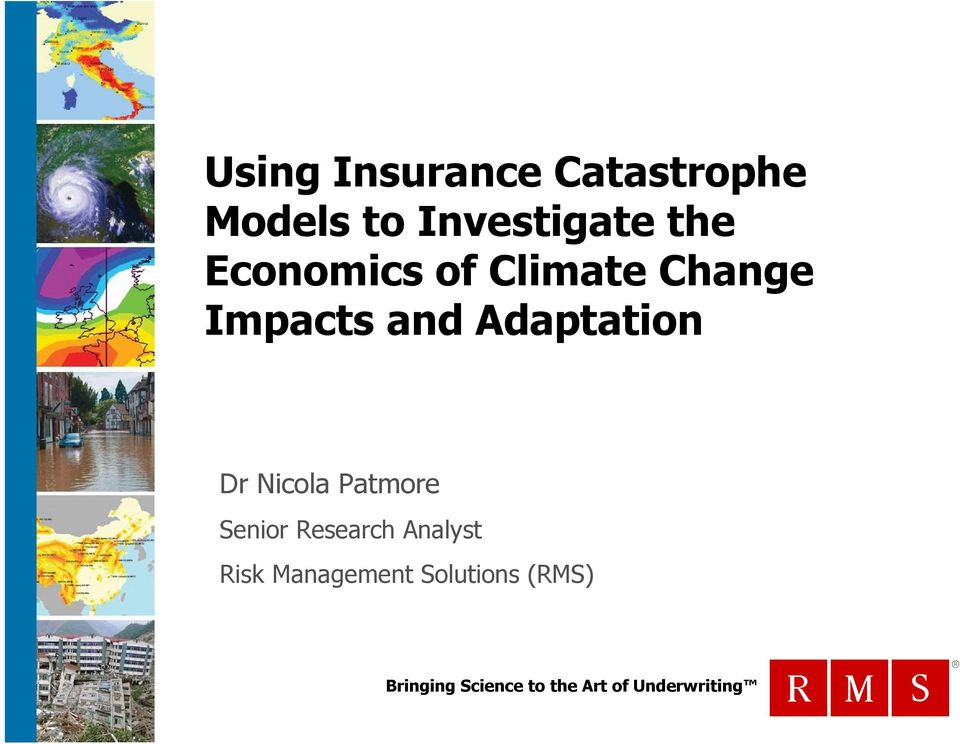 insurance on catastrophic risk Private market insurance and risk-based pricing are generally thought to be the most efficient ways to fund catastrophe losses immediately after an event, insurers can begin to quantification of catastrophe risk.