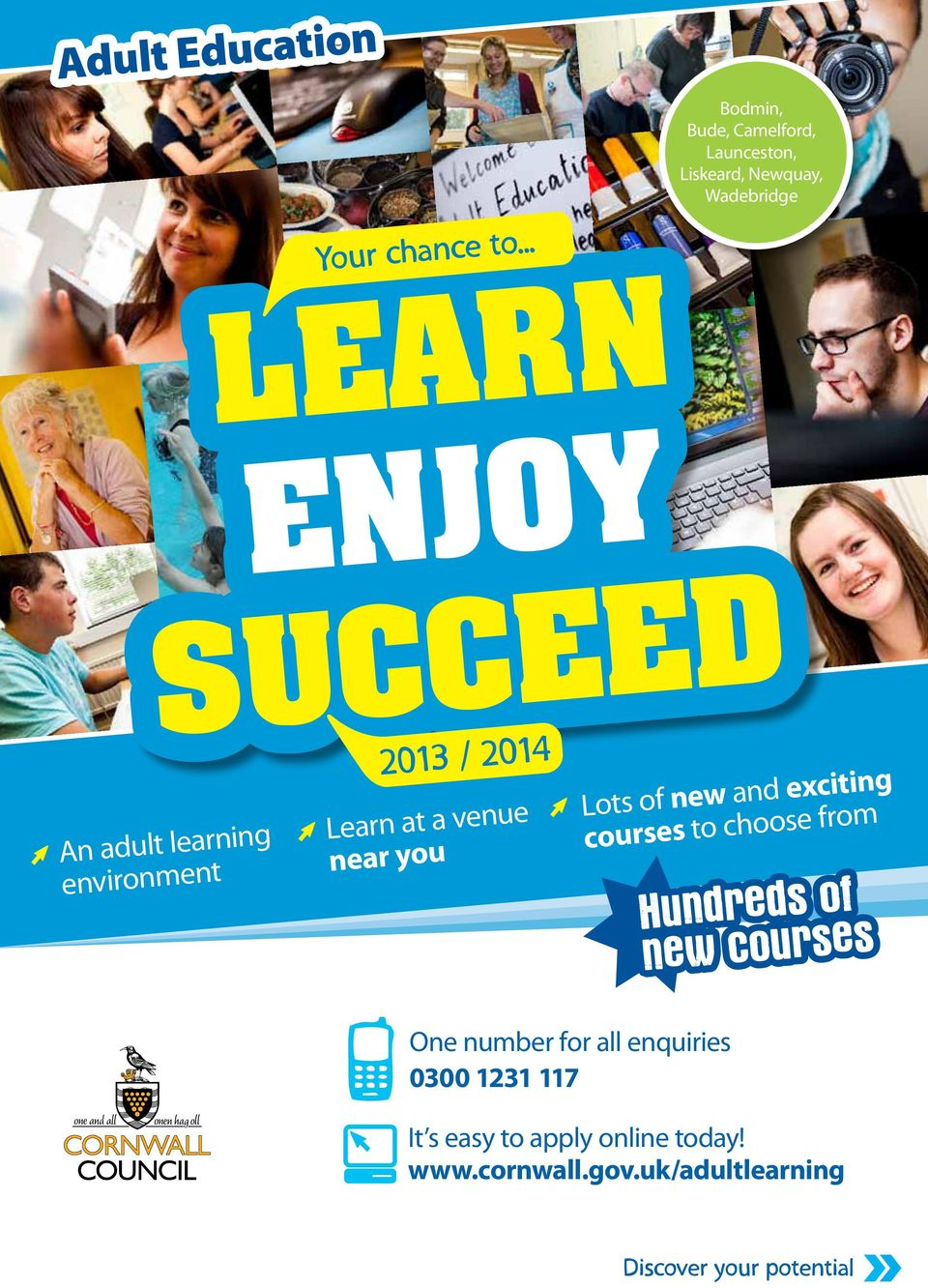environment 2013 / 2014 Learn at a venue near you Lots of new and exciting courses to choose