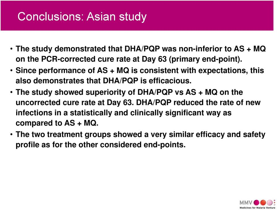The study showed superiority of DHA/PQP vs AS + MQ on the uncorrected cure rate at Day 63.