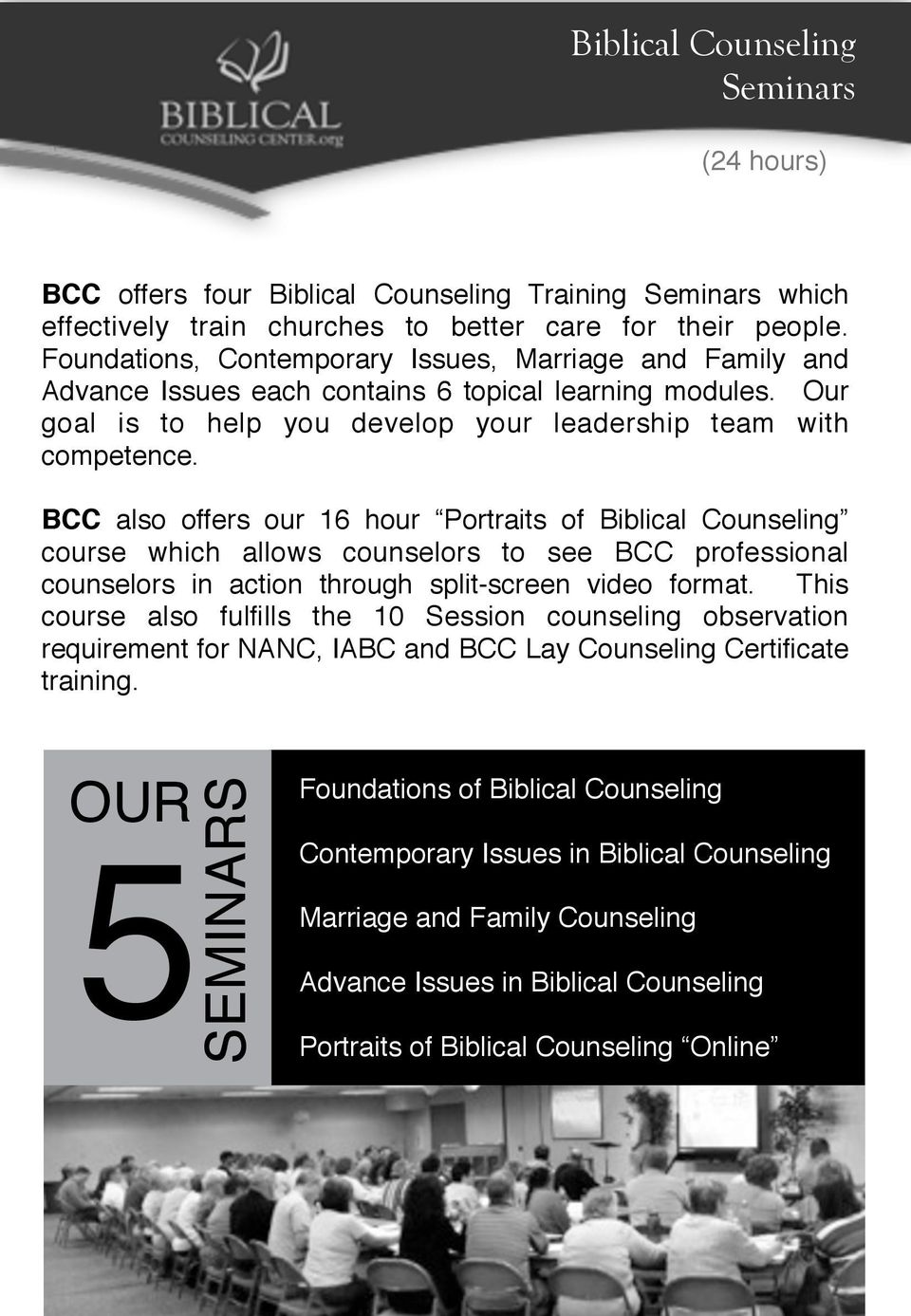 BCC also offers our 16 hour Portraits of Biblical Counseling course which allows counselors to see BCC professional counselors in action through split-screen video format.