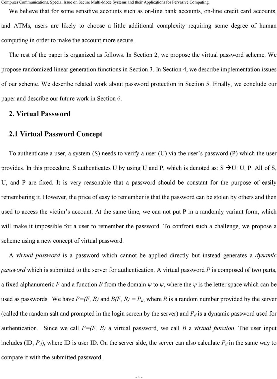 We propose randomized linear generation functions in Section 3. In Section 4, we describe implementation issues of our scheme. We describe related work about password protection in Section 5.