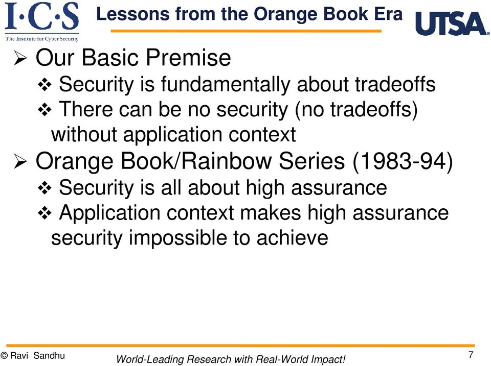 context Orange Book/Rainbow Series (1983-94) Security is all about high