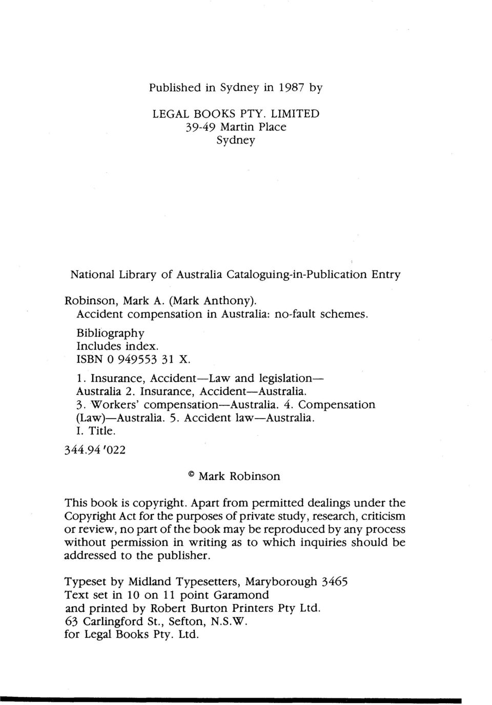 4. Compensation (Law)-Australia. 5. Accident law-australia. I. Title. @ Mark Robinson This book is copyright.