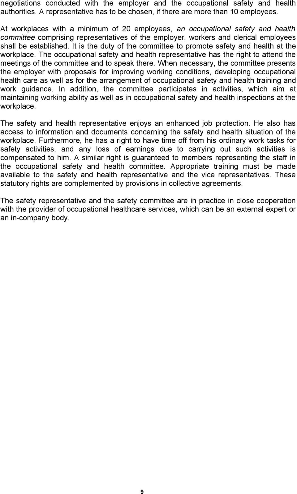 It is the duty of the committee to promote safety and health at the workplace.