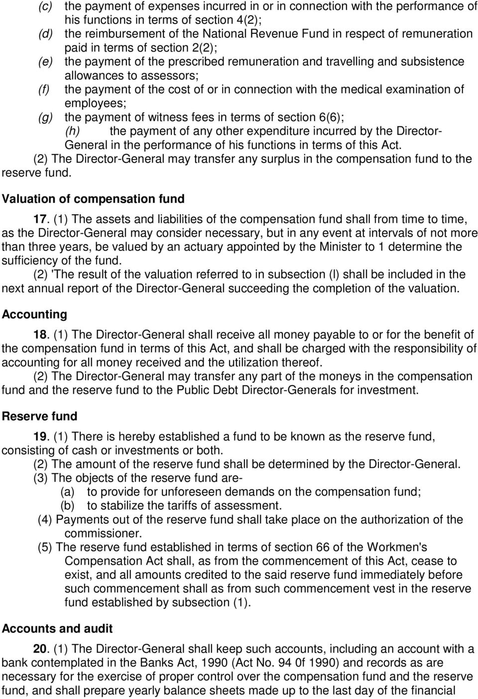 examination of employees; (g) the payment of witness fees in terms of section 6(6); (h) the payment of any other expenditure incurred by the Director- General in the performance of his functions in