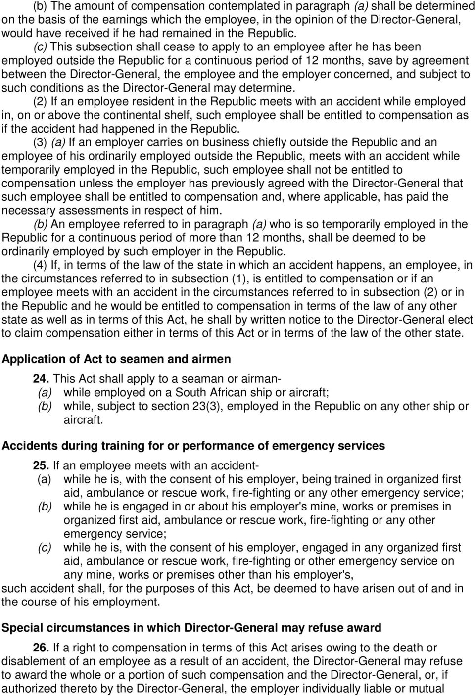 (c) This subsection shall cease to apply to an employee after he has been employed outside the Republic for a continuous period of 12 months, save by agreement between the Director-General, the