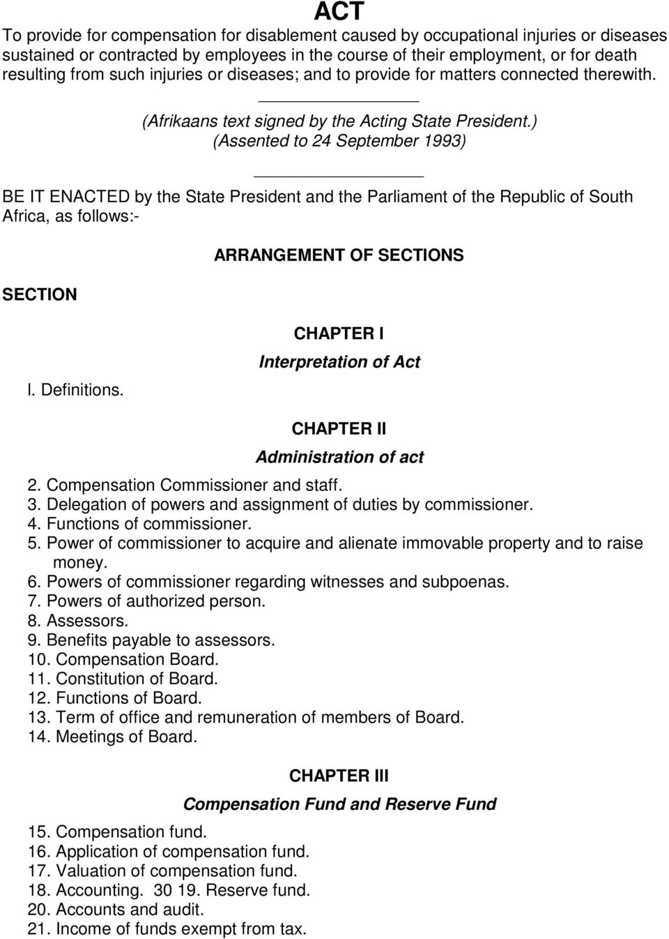 ) (Assented to 24 September 1993) BE IT ENACTED by the State President and the Parliament of the Republic of South Africa, as follows:- SECTION ARRANGEMENT OF SECTIONS l. Definitions.