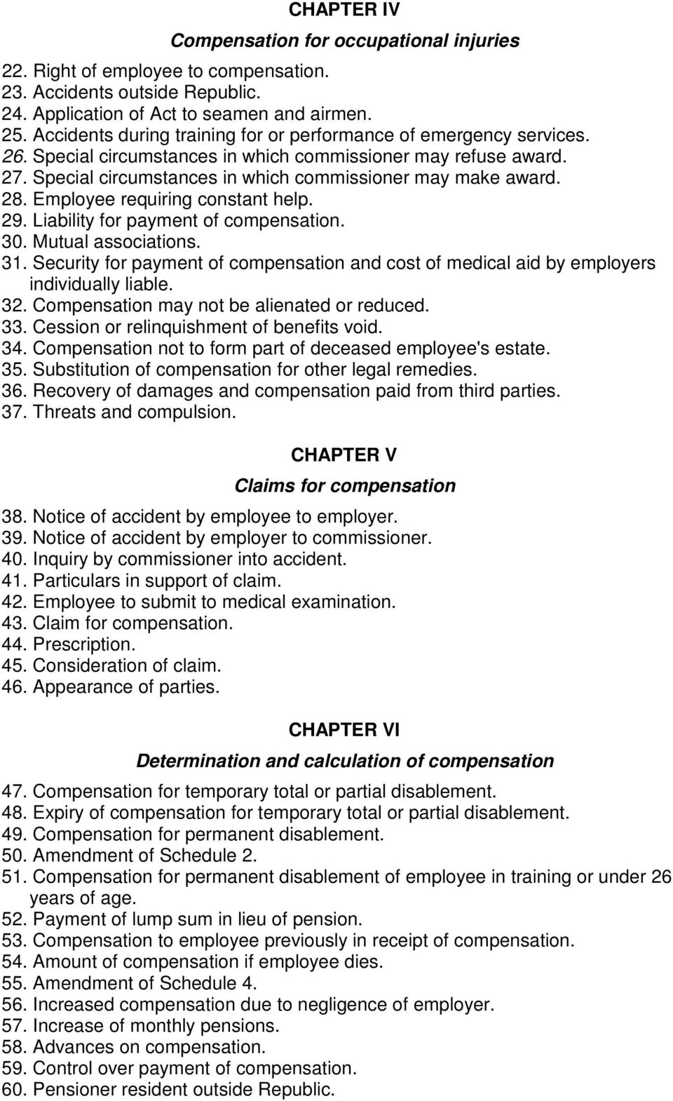 28. Employee requiring constant help. 29. Liability for payment of compensation. 30. Mutual associations. 31.