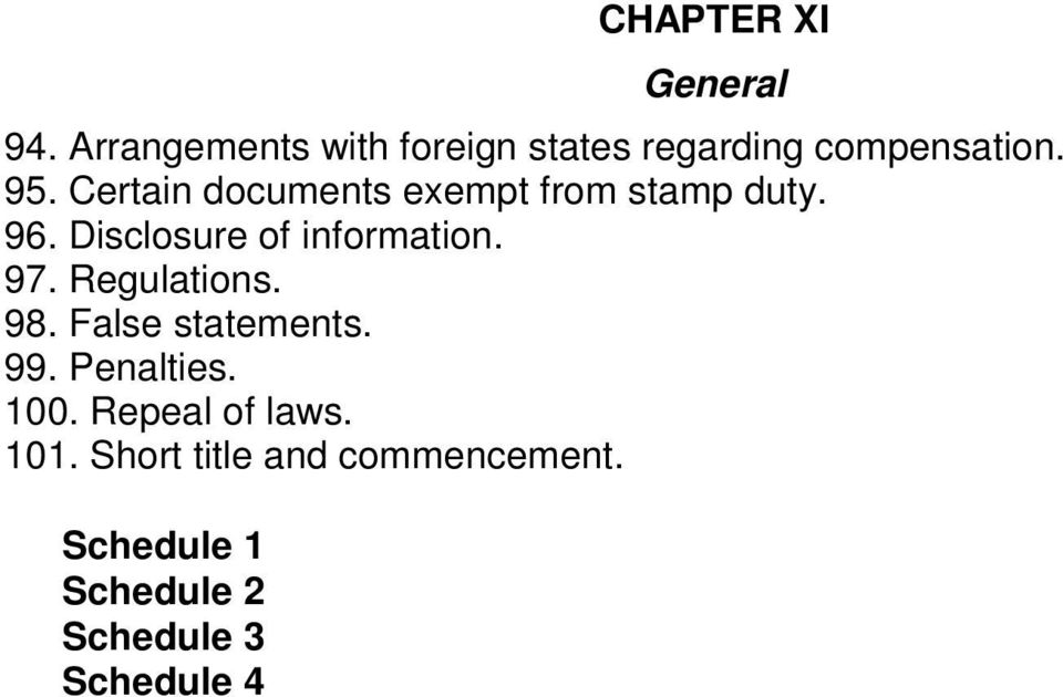 Certain documents exempt from stamp duty. 96. Disclosure of information. 97.