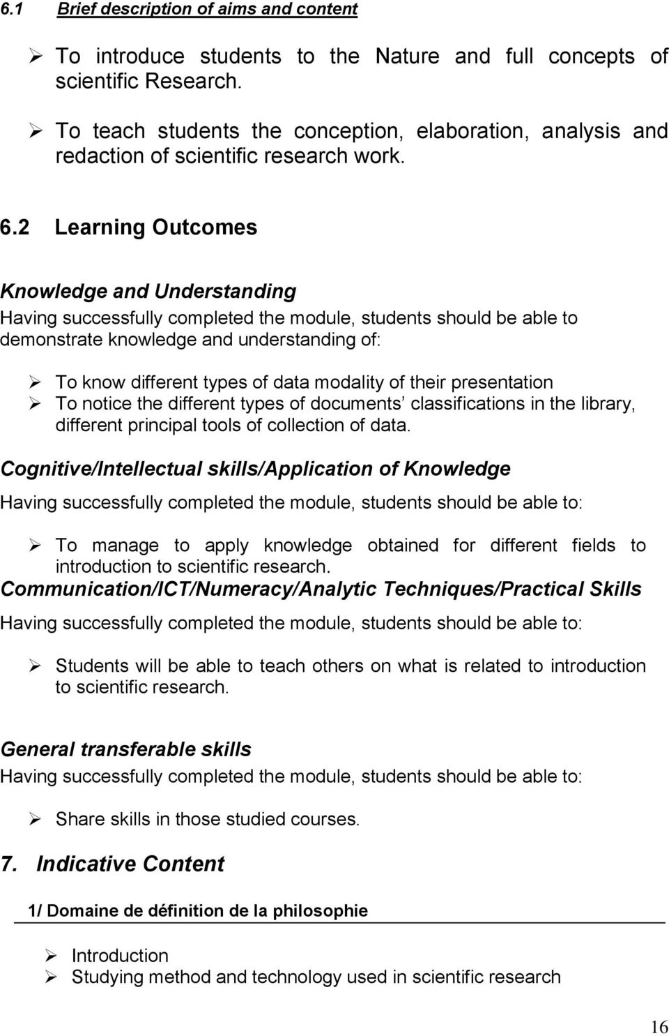 2 Learning Outcomes Knowledge and Understanding Having successfully completed the module, students should be able to demonstrate knowledge and understanding of: To know different types of data