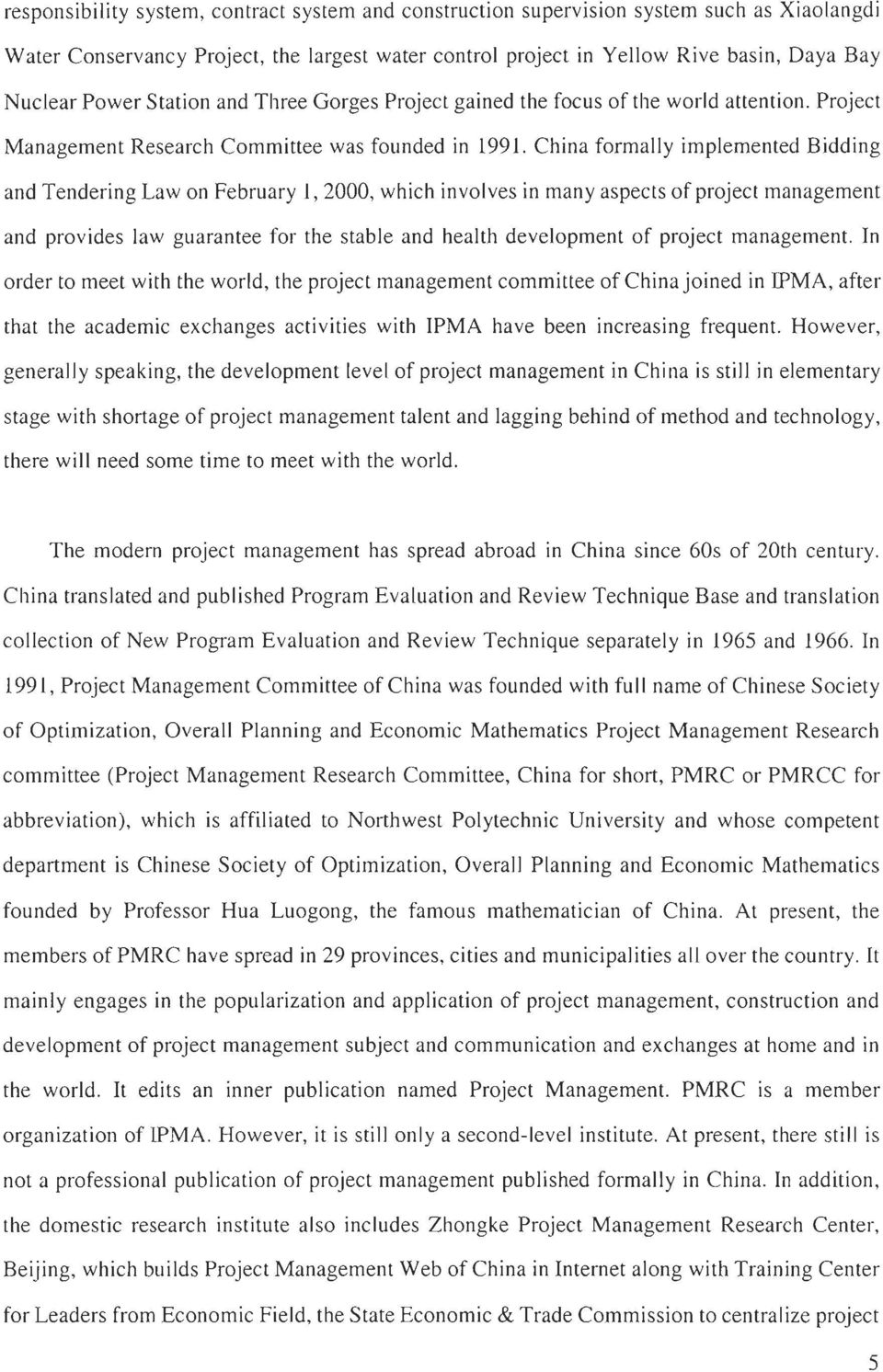 China formally implemented B idding and Tendering Law on February 1,2000, which in vol ves in many aspects of project management and provides law guarantee for the stable and health development of