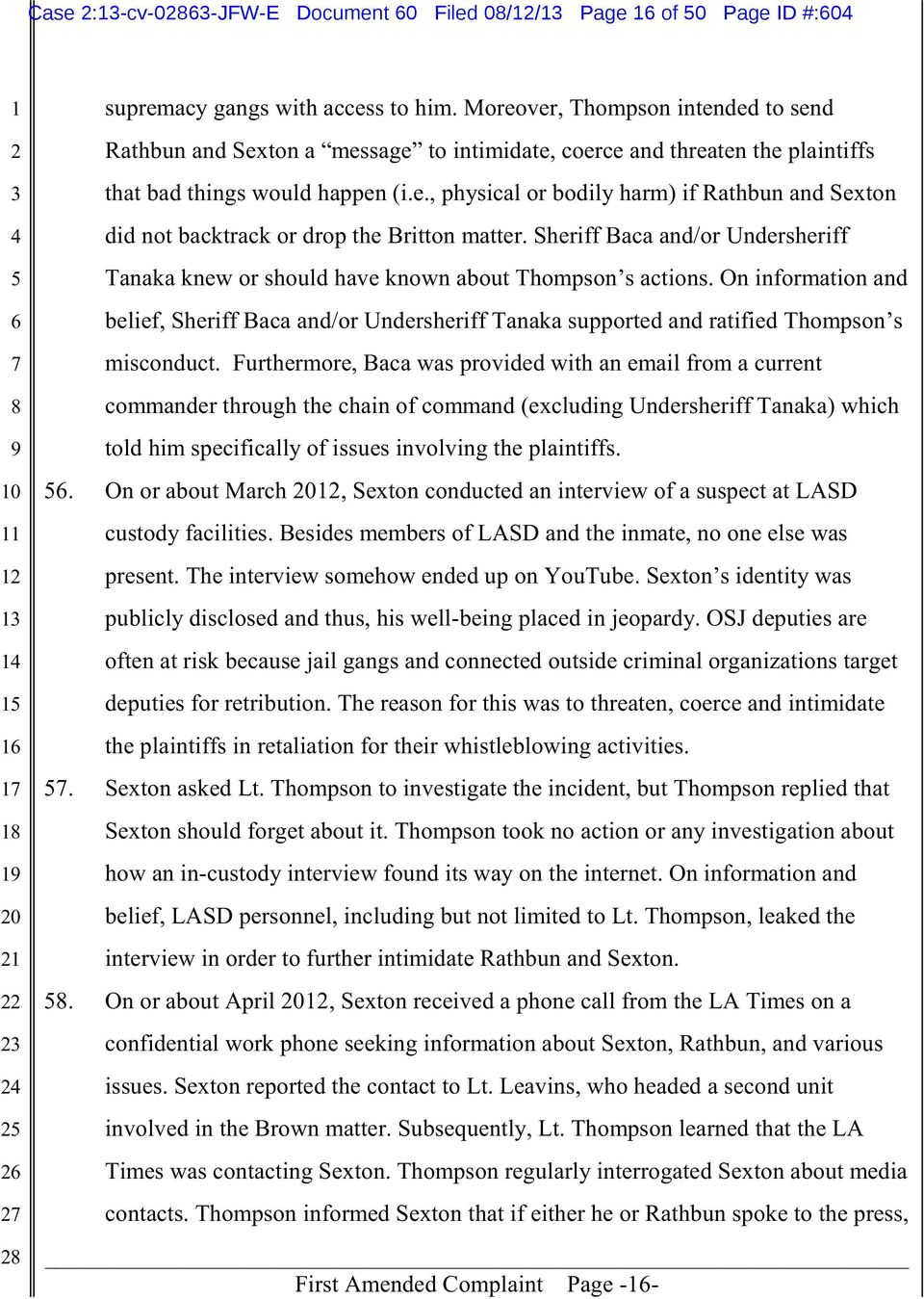 Sheriff Baca and/or Undersheriff Tanaka knew or should have known about Thompson s actions.