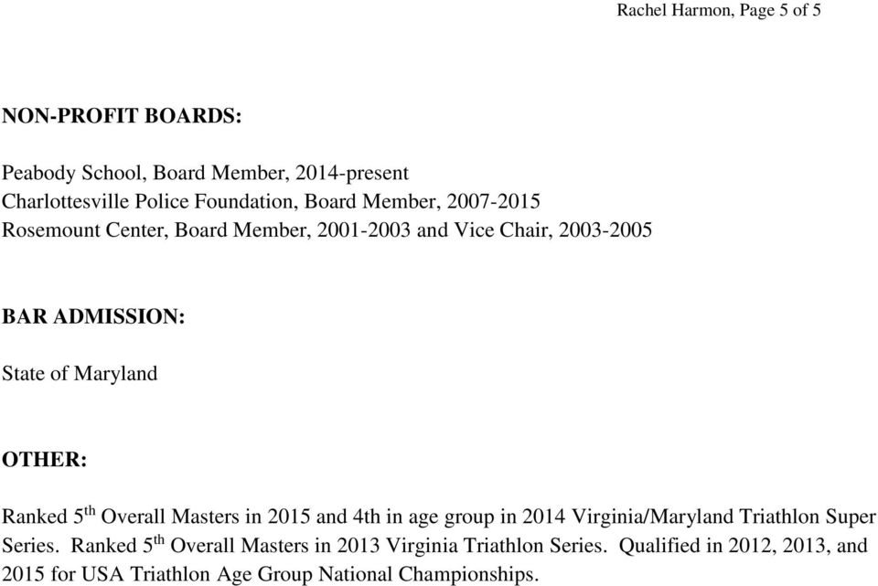 OTHER: Ranked 5 th Overall Masters in 2015 and 4th in age group in 2014 Virginia/Maryland Triathlon Super Series.