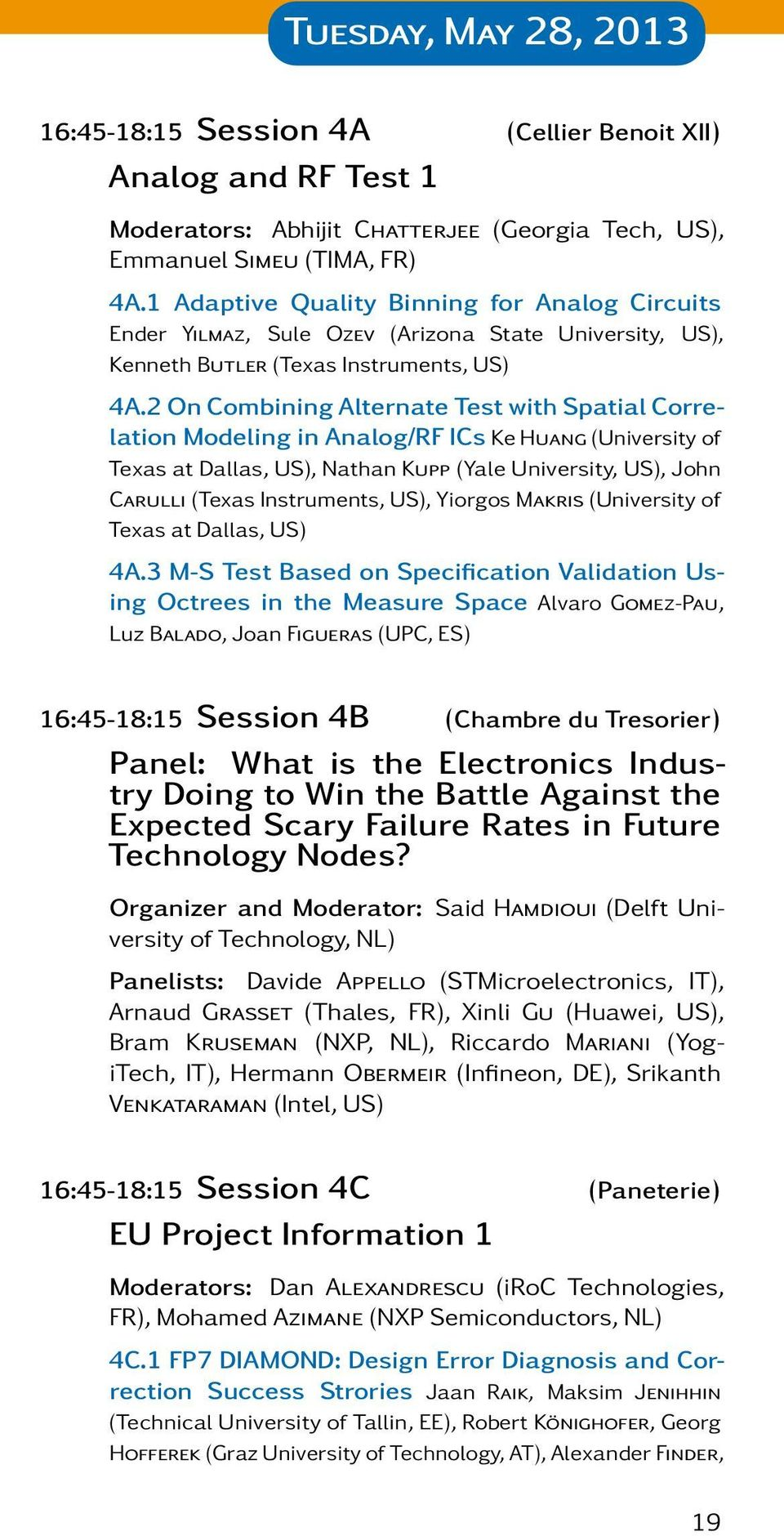 2 On Combnng Alernae Tes wh Spaal Correlaon Modelng n Analog/RF ICs Ke Huang (Unversy of Texas a Dallas, US), Nahan Kupp (Yale Unversy, US), John Carull (Texas Insrumens, US), Yorgos Makrs (Unversy