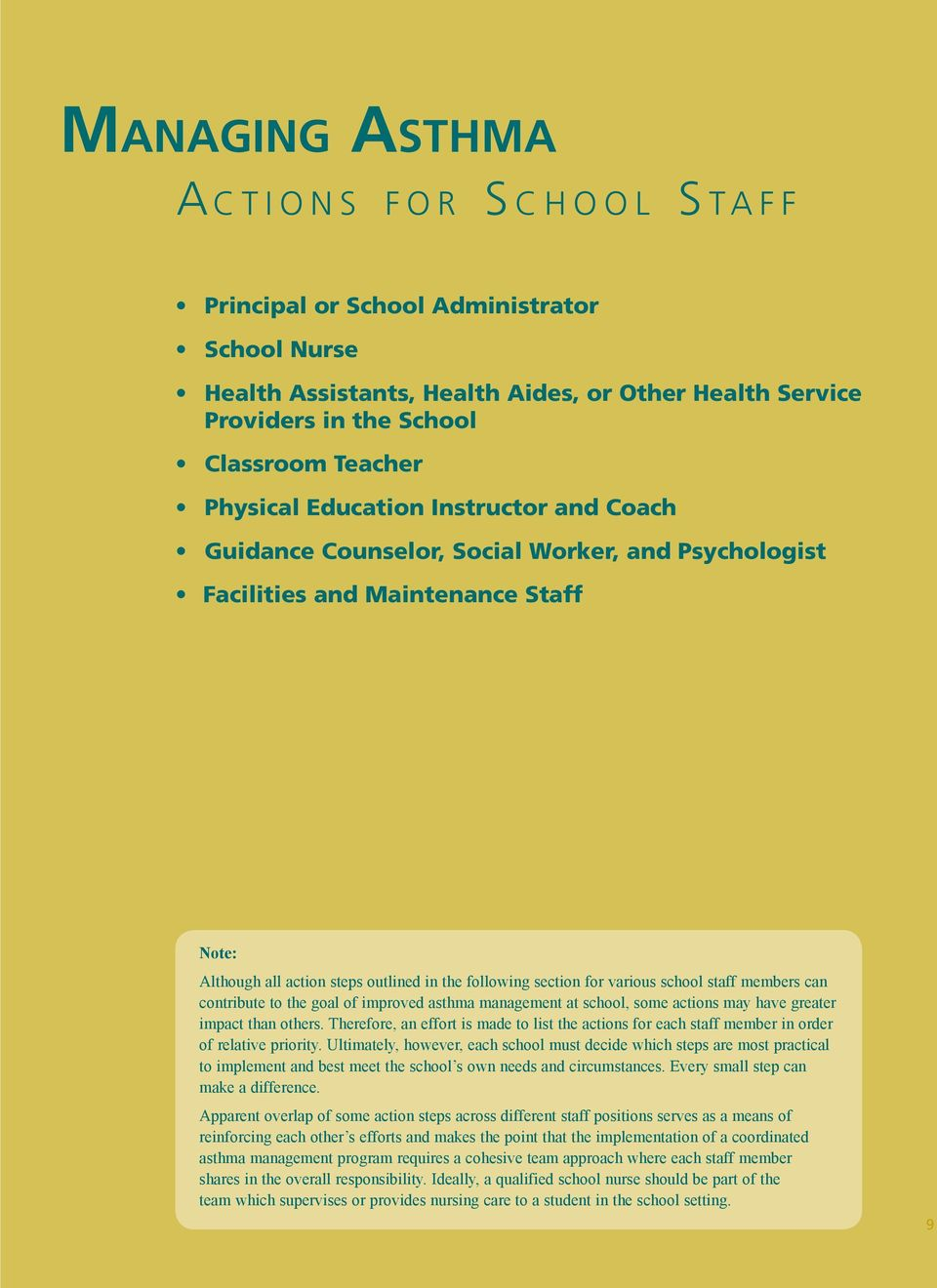 for various school staff members can contribute to the goal of improved asthma management at school, some actions may have greater impact than others.
