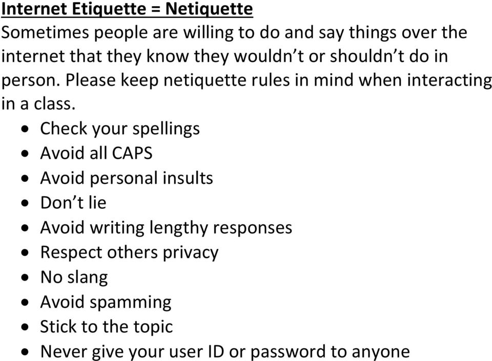 Please keep netiquette rules in mind when interacting in a class.