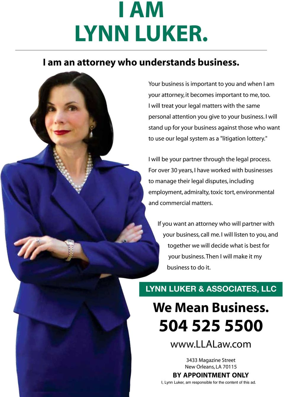 your attorney, it becomes important to me, too. I will treat your legal matters with the same I will treat your legal matters with the same personal attention you give to your business.