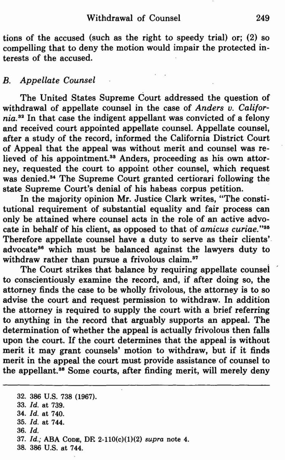 ~' In that case the indigent appellant was convicted of a felony and received court appointed appellate counsel.