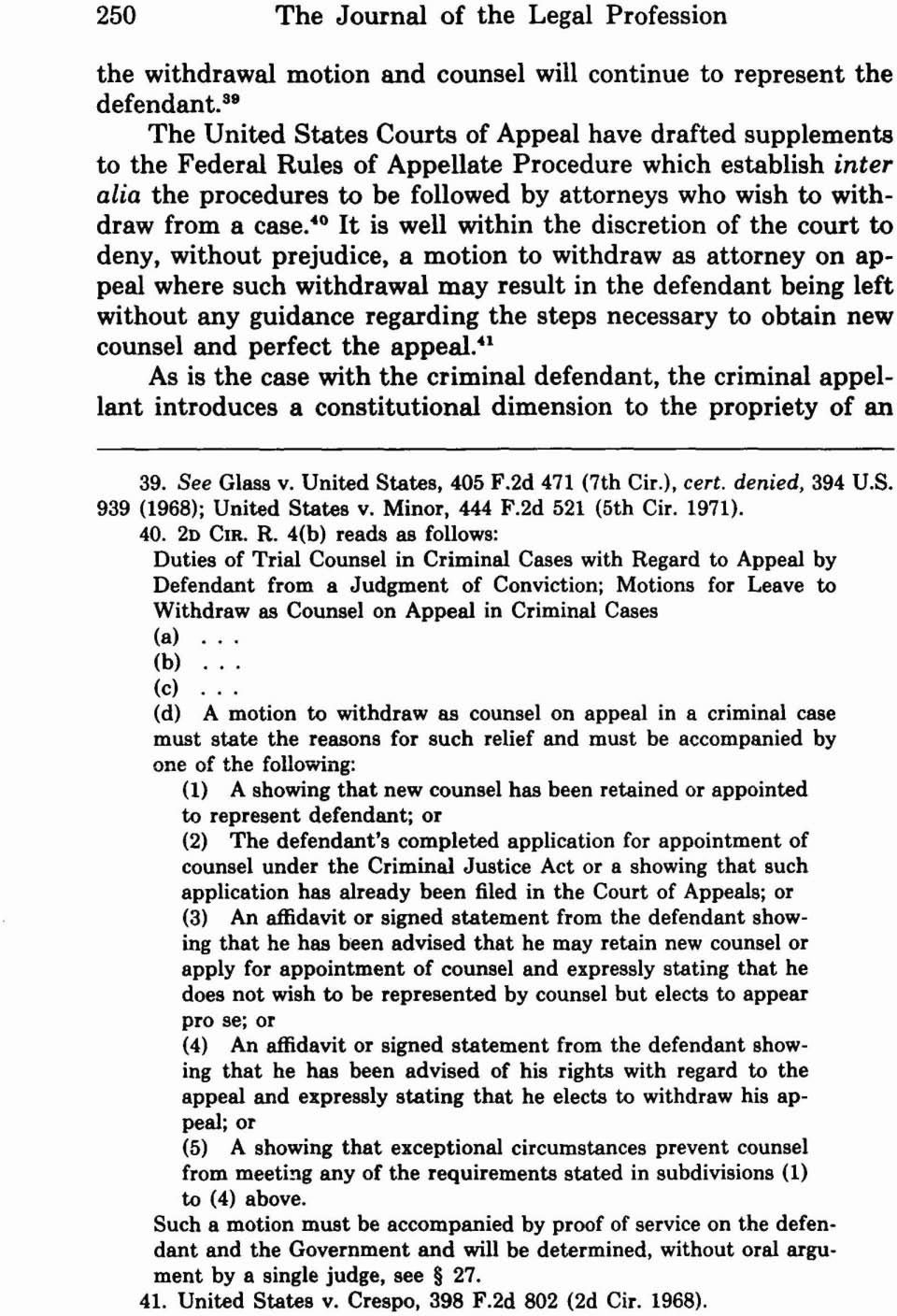'o It is well within the discretion of the court to deny, without prejudice, a motion to withdraw as attorney on appeal where such withdrawal may result in the defendant being left without any