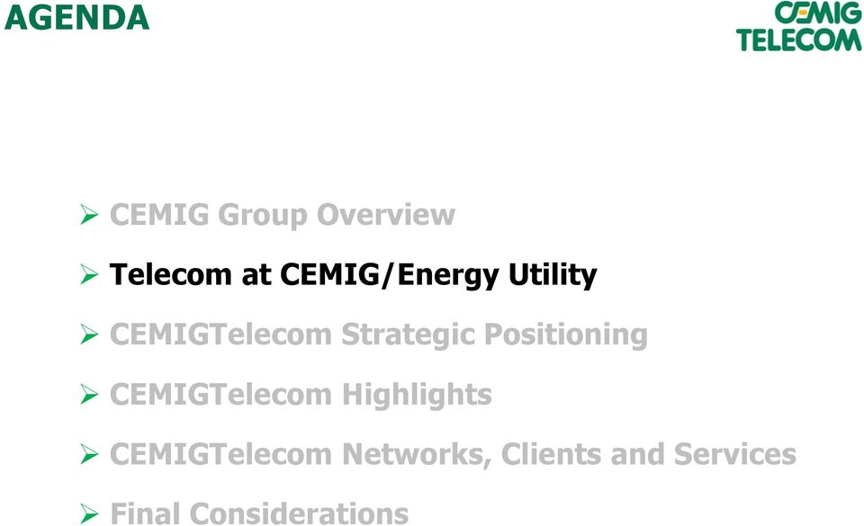 Positioning CEMIGTelecom Highlights