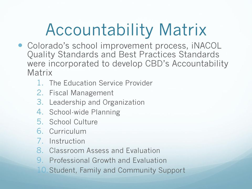 Fiscal Management 3. Leadership and Organization 4. School-wide Planning 5. School Culture 6. Curriculum 7.