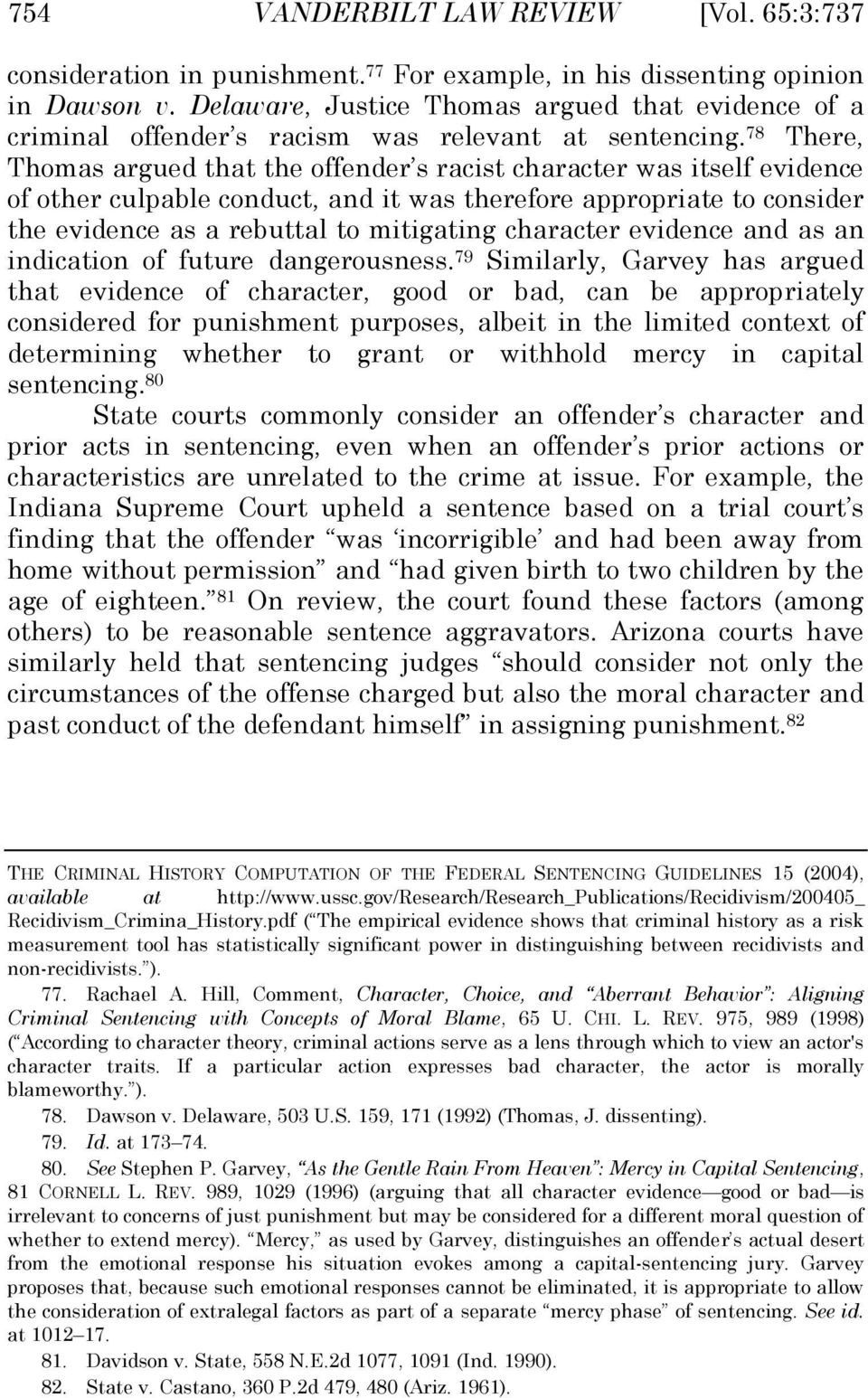 78 There, Thomas argued that the offender s racist character was itself evidence of other culpable conduct, and it was therefore appropriate to consider the evidence as a rebuttal to mitigating
