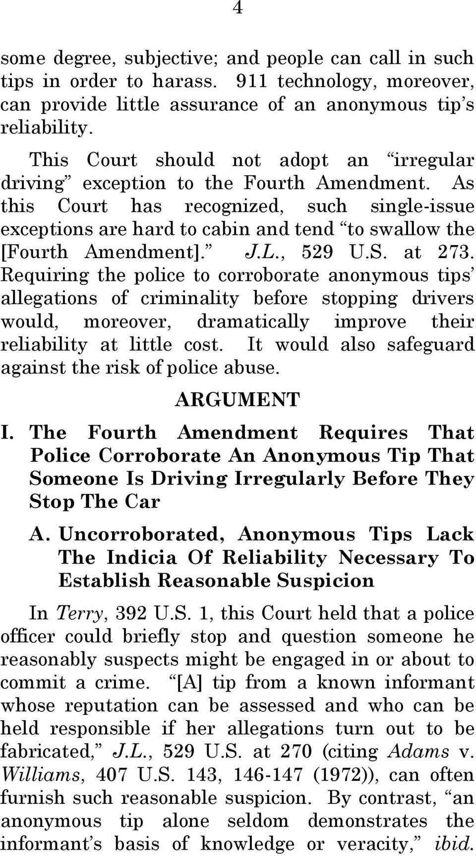 As this Court has recognized, such single-issue exceptions are hard to cabin and tend to swallow the [Fourth Amendment]. J.L., 529 U.S. at 273.