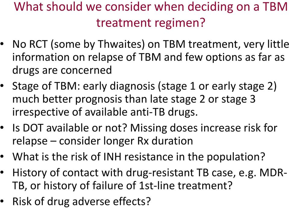 diagnosis (stage 1 or early stage 2) much better prognosis than late stage 2 or stage 3 irrespective of available anti-tb drugs. Is DOT available or not?