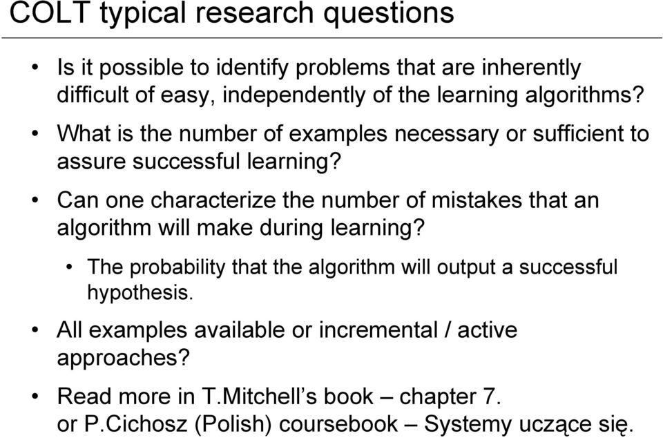 Can one characterize the number of mistakes that an algorithm will make during learning?
