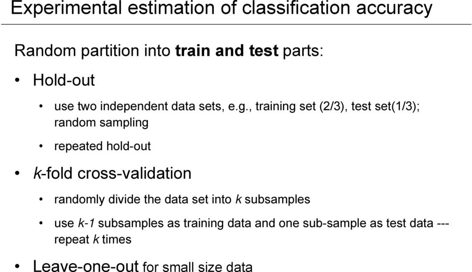, training set (2/3), test set(1/3); random sampling repeated hold-out k-fold cross-validation