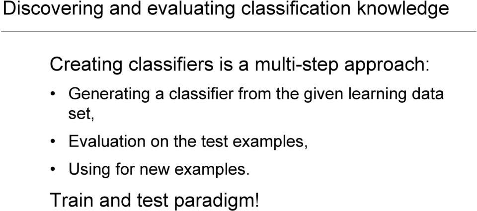 classifier from the given learning data set, Evaluation on