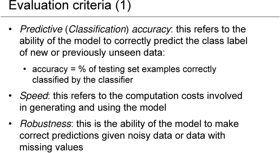 correctly classified by the classifier Speed: this refers to the computation costs involved in generating and