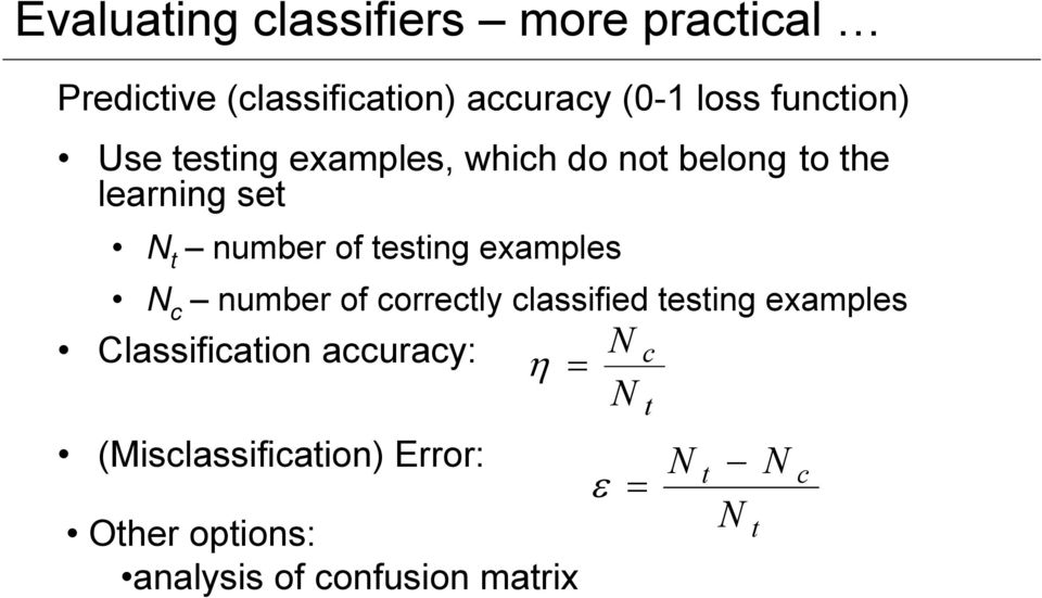 testing examples N c number of correctly classified testing examples Classification