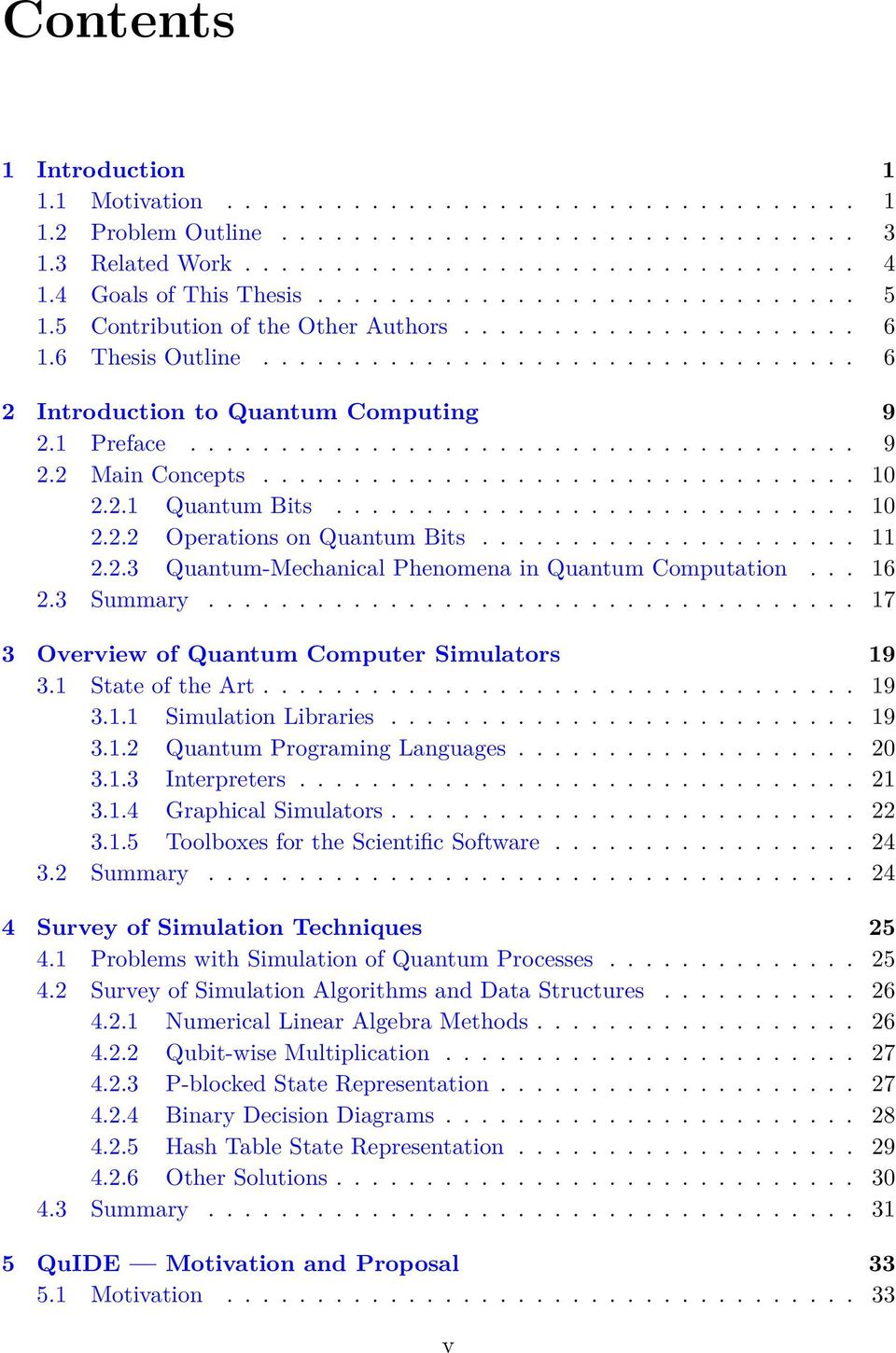 1 Preface..................................... 9 2.2 Main Concepts................................. 10 2.2.1 Quantum Bits............................. 10 2.2.2 Operations on Quantum Bits..................... 11 2.