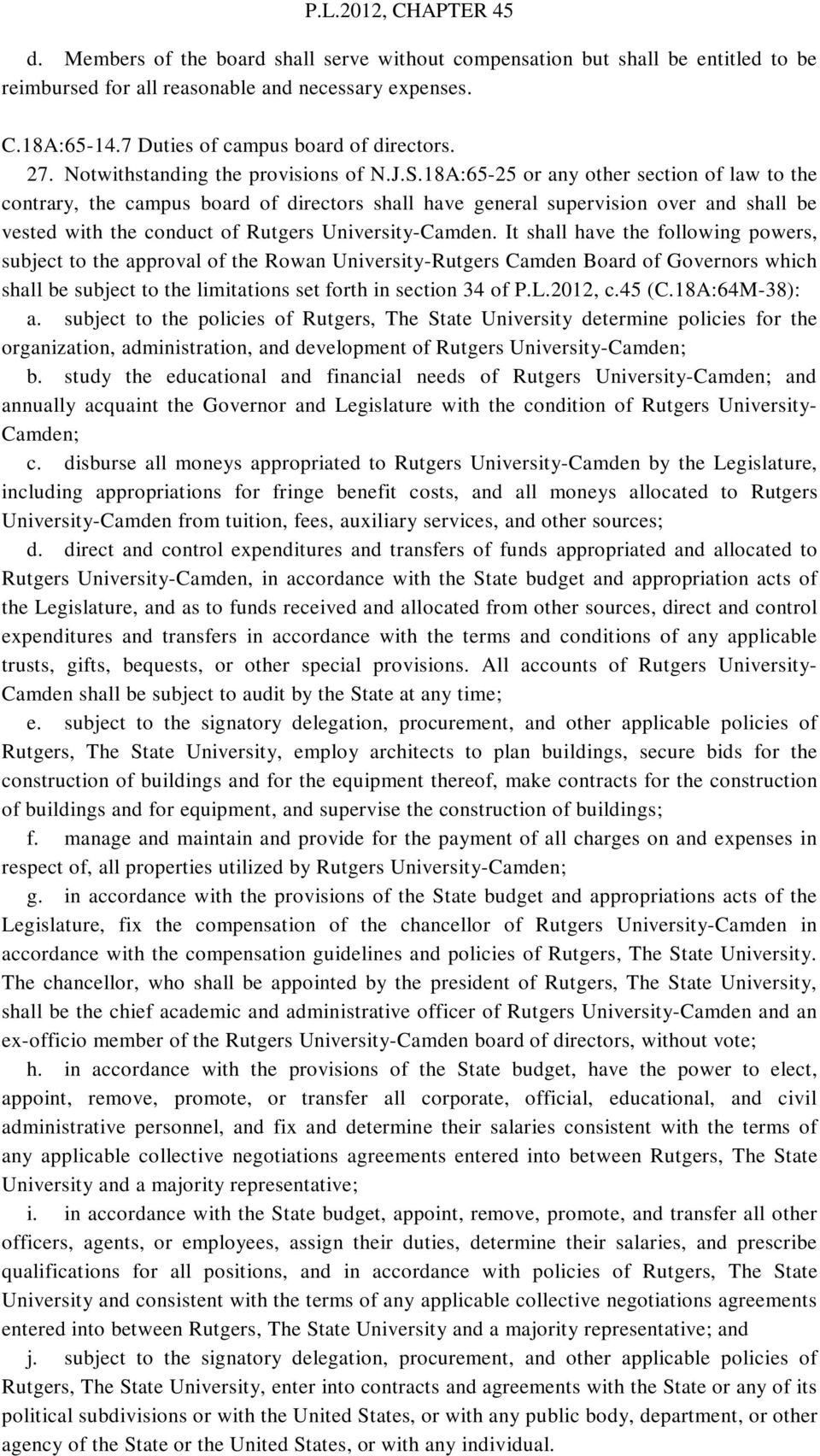 18A:65-25 or any other section of law to the contrary, the campus board of directors shall have general supervision over and shall be vested with the conduct of Rutgers University-Camden.