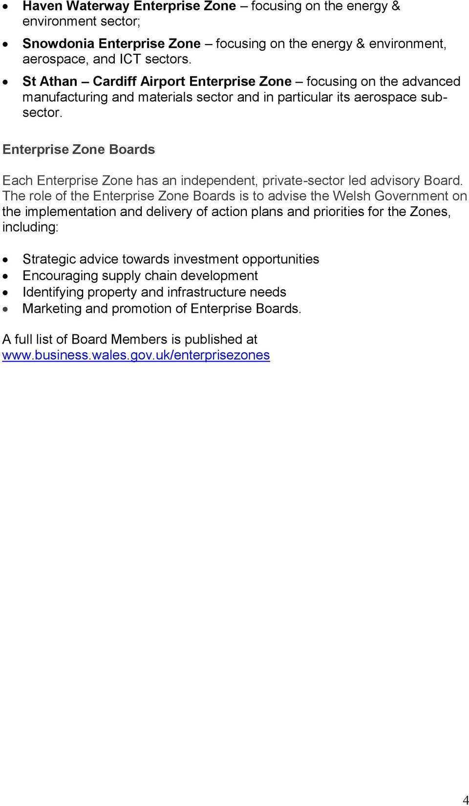 Enterprise Zone Boards Each Enterprise Zone has an independent, private-sector led advisory Board.