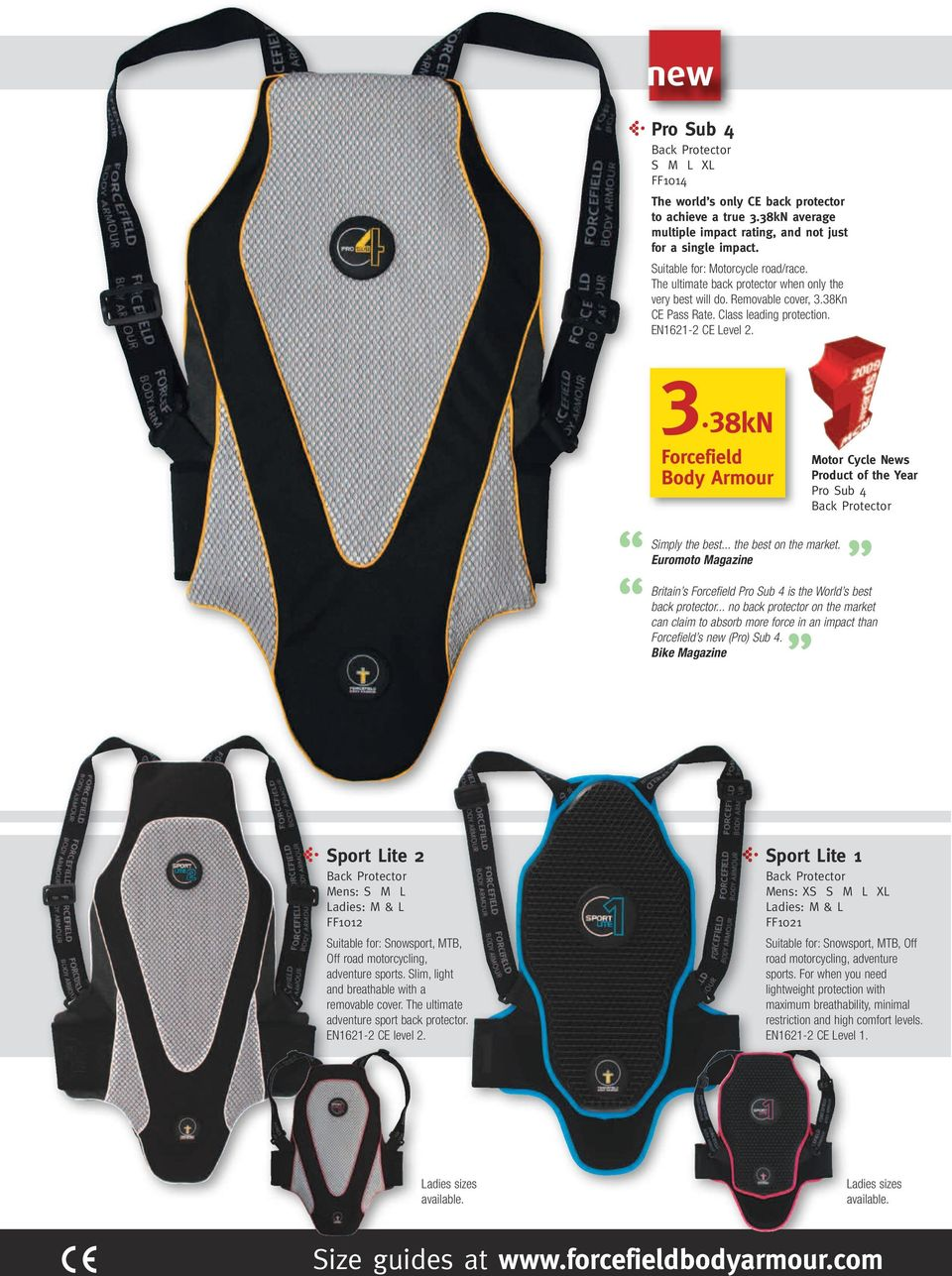 .. the best on the market. Euromoto Magazine Britain s Forcefield Pro Sub 4 is the World s best back protector.