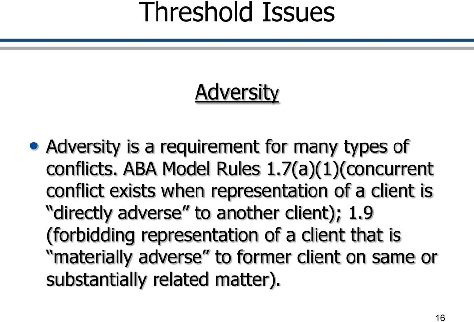 7(a)(1)(concurrent conflict exists when representation of a client is directly