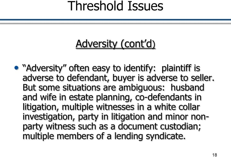 But some situations are ambiguous: husband and wife in estate planning, co-defendants in litigation,
