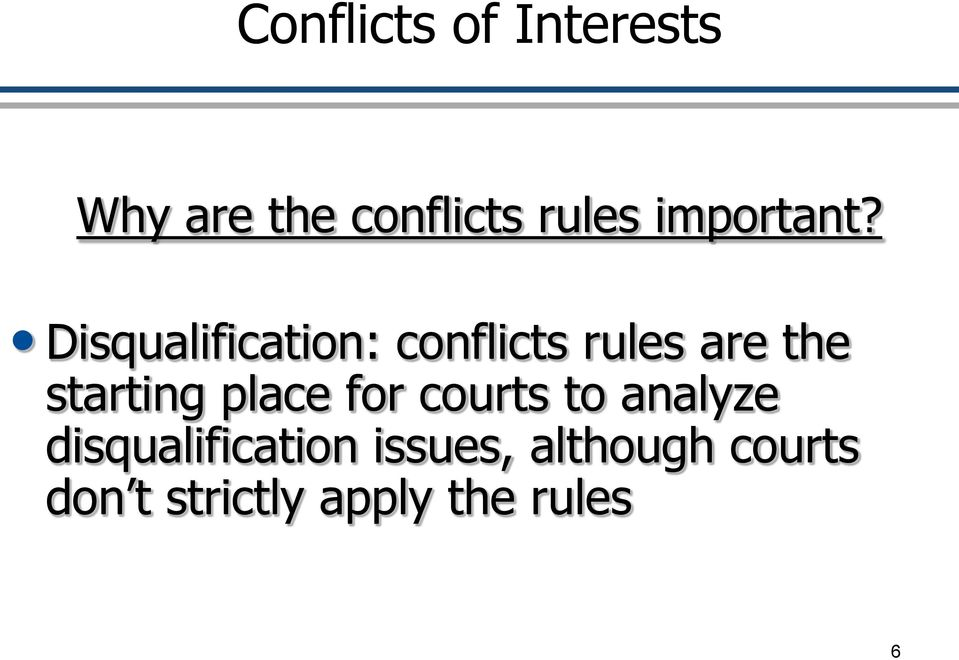 Disqualification: conflicts rules are the starting
