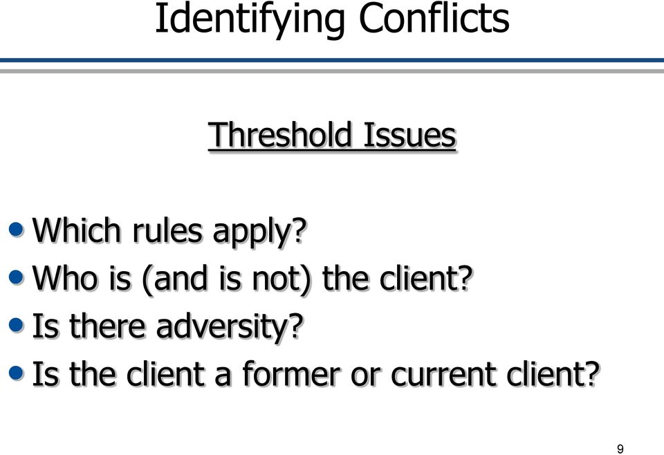 Who is (and is not) the client?