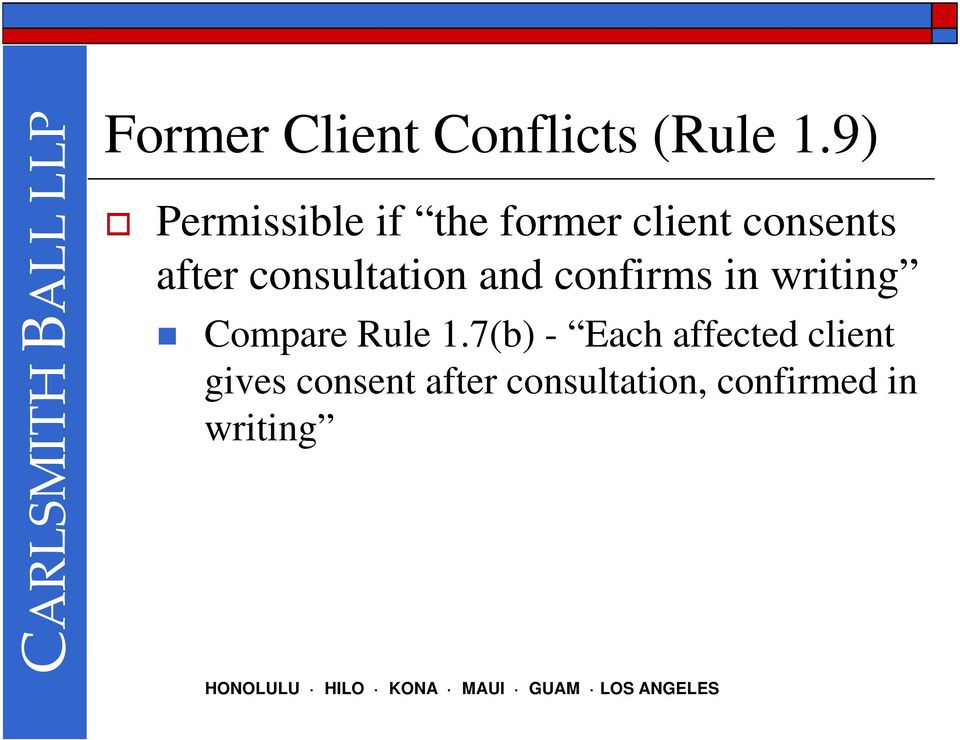 consultation and confirms in writing Compare Rule 1.