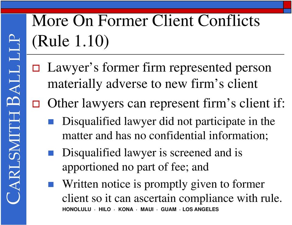 represent firm s client if: Disqualified lawyer did not participate in the matter and has no confidential