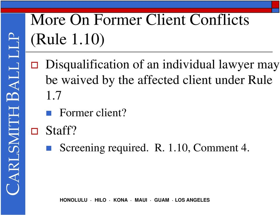 be waived by the affected client under Rule 1.