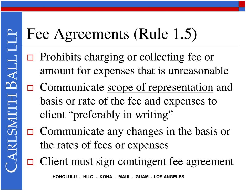 unreasonable Communicate scope of representation and basis or rate of the fee and