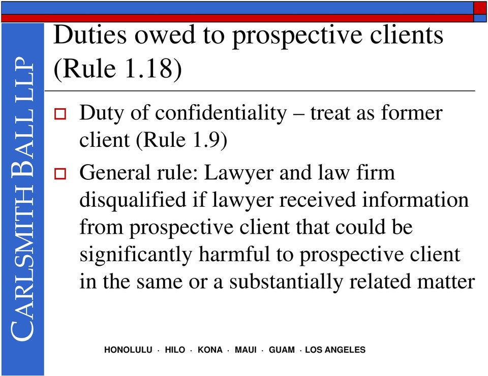 9) General rule: Lawyer and law firm disqualified if lawyer received