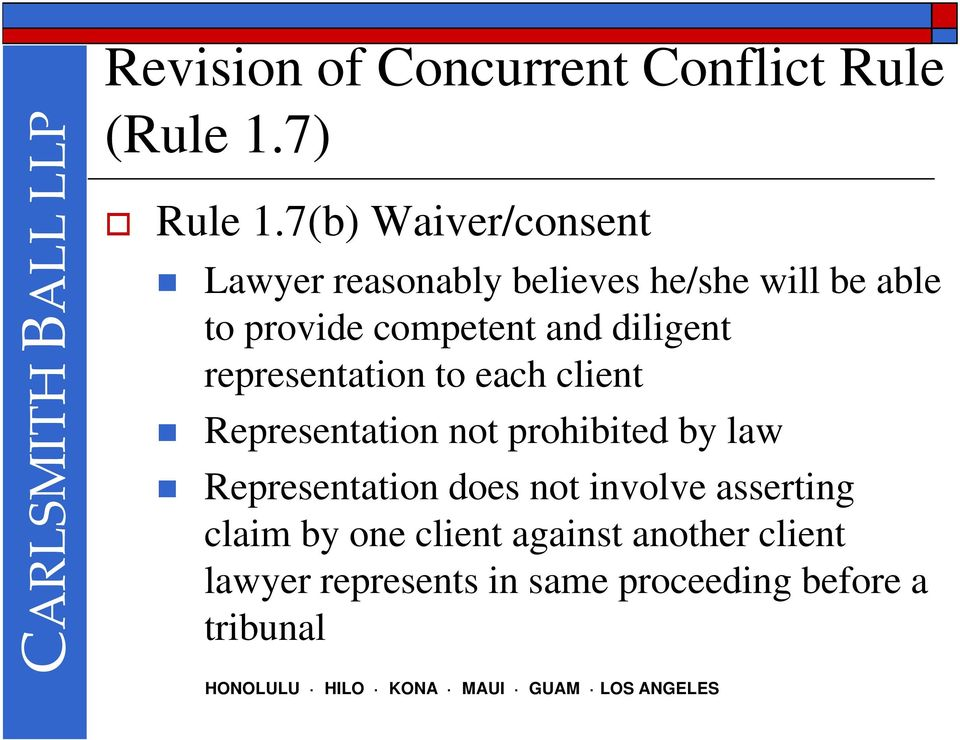 and diligent representation to each client Representation not prohibited by law