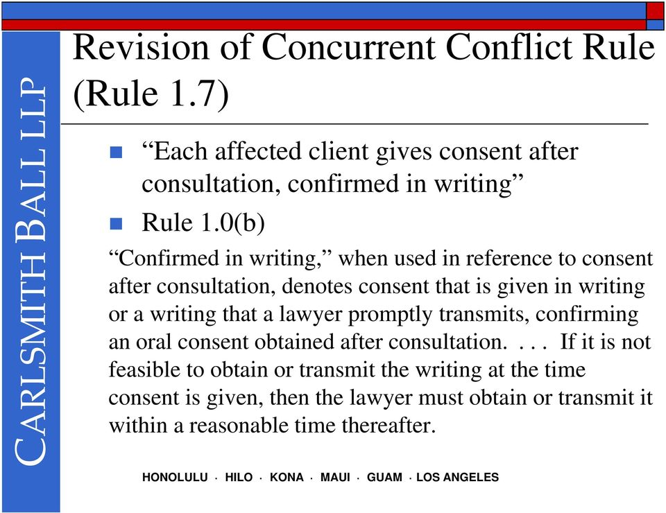 writing that a lawyer promptly transmits, confirming an oral consent obtained after consultation.