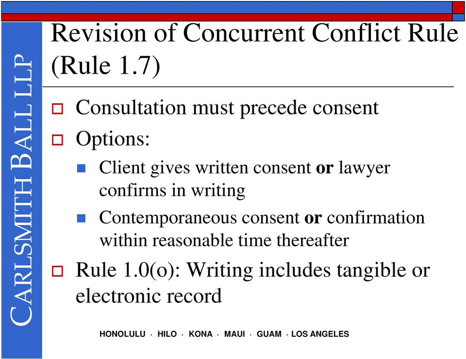 consent or lawyer confirms in writing Contemporaneous consent or